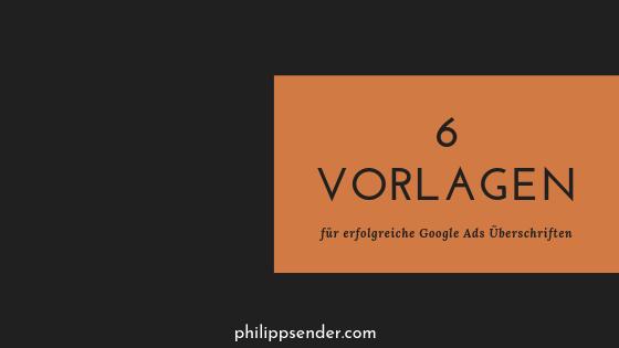 6 Vorlagen für erfolgreiche Google Ads Überschriften