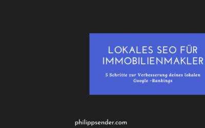 Lokales SEO für Immobilienmakler: 5 Schritte zur Verbesserung deines lokalen Google-Rankings